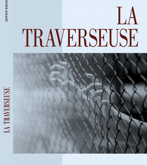 La traverseuse, mon premier roman